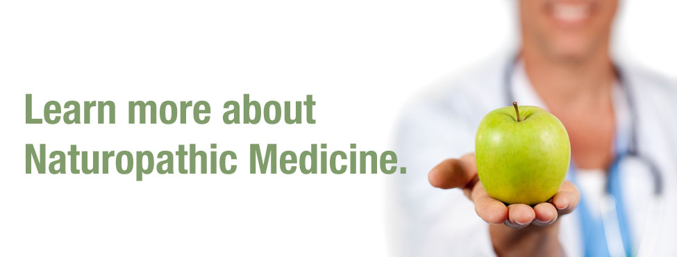 Learn more about Naturopathic Medicine